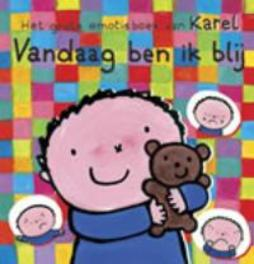 Vandaag ben ik blij het grote emotieboek van Karel, Slegers, Liesbet, Hardcover