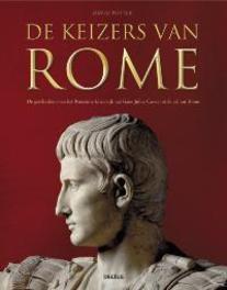 De keizers van Rome. De geschiedenis van het Romeinse keizerrijk van Gaius Julius Caesar tot de val van Rome, Potter, David Stone, Hardcover