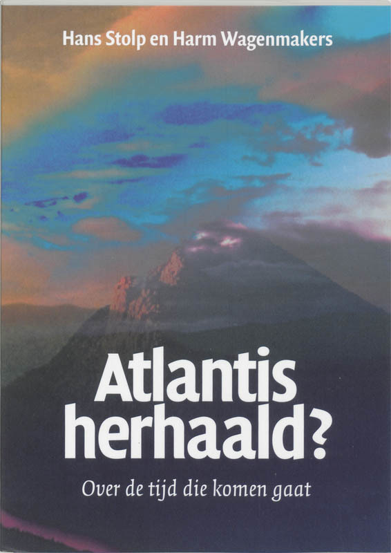 Atlantis herhaald?. over de tijd die komen gaat, Stolp, Hans, Paperback