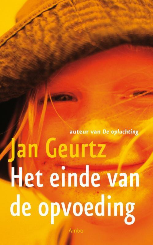 Het einde van de opvoeding. Jan Geurtz, Paperback