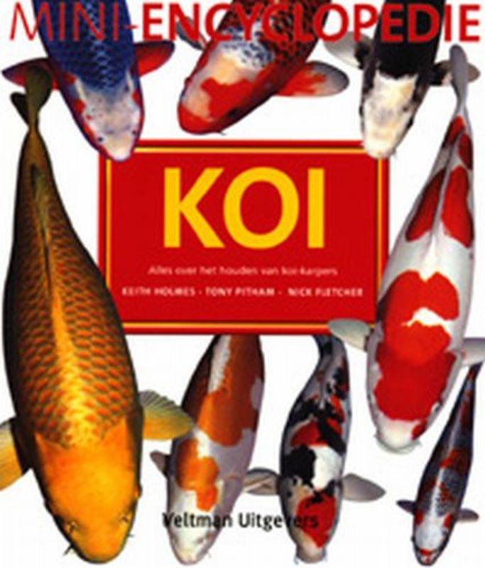 Mini-encyclopedie koi-karpers alles over het houden van koi-karpers, Holmes, Keith, Paperback