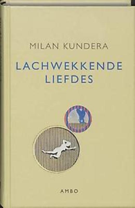 Lachwekkende liefdes. Milan Kundera, Hardcover