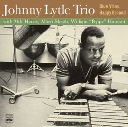 BLUE VIBES/HAPPY GROUND 2LP'S ON 1 CD LYTLE, JOHNNY -TRIO-, CD