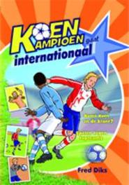Koen Kampioen gaat internationaal. Fred Diks, Hardcover