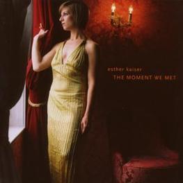 MOMENT WE MET ESTHER KAISER, CD