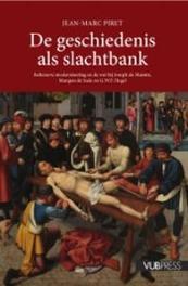 De geschiedenis als slachtbank. Reflexieve modernisering en de wet bij Joseph de Maistre, Marquis de Sade en G.W.F. Hegel, Piret, Jean-Marc, Paperback
