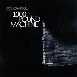 1000 POUND MACHINE KATE CAMPBELL, CD