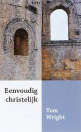 Eenvoudig christelijk. Wright, Thomas, Paperback