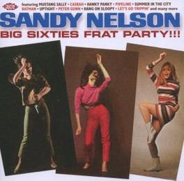 BIG SIXTIES FRAT PARTY! SANDY NELSON, CD