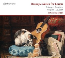 BAROQUE SUITES FOR GUITAR WORKS BY FROBERGER/BUXTEHUDE/COUPERIN/BACH TILMAN HOPPSTOCK, CD