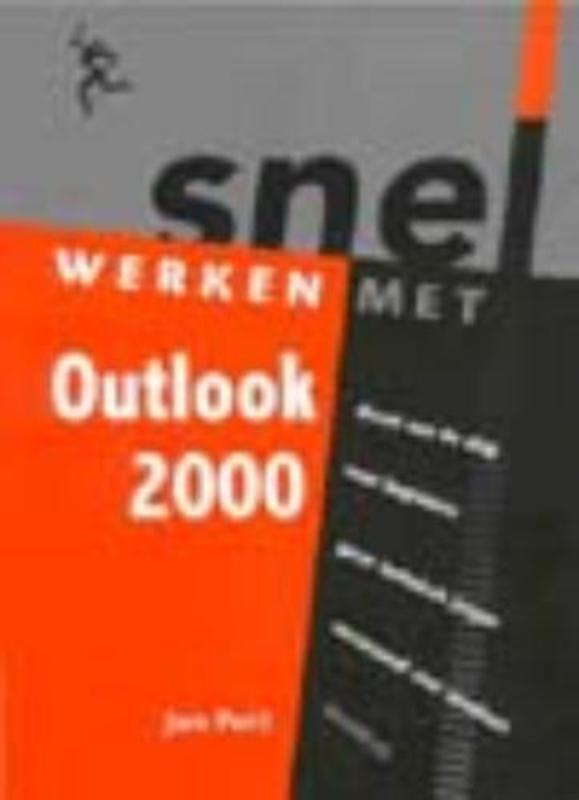 Snel werken met Outlook 2000. nl-versie voor Windows 95/98, Pott, Jan, Paperback