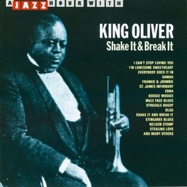 SHAKE IT & BREAK IT Audio CD, KING OLIVER, CD