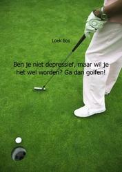 Ben je niet depressief,...