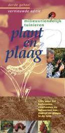 Plant en plaag. gids voor het verkennen, voorkomen en beheersen van ziekten en plagen in de tuin, Nijman, Jan, Paperback