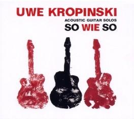 SO WIE SO UWE KROPINSKI, CD