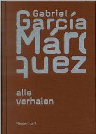 Alle verhalen Ogen van een blauwe hond, de uitvaart van Mama Grande, de ongelooflijke maar droevige geschiedenis van de onschuldige Erendira en haar harteloze grootmoeder, Gabriel Garcia Marquez, Hardcover