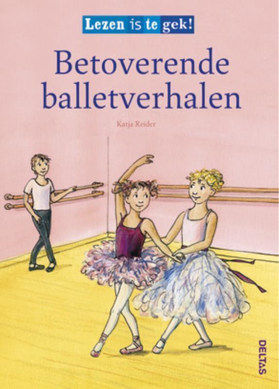 Lezen is te Gek! Betoverende Balletverhalen