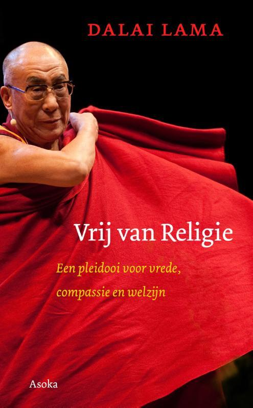 Vrij van religie een pleidooi voor vrede, compassie en welzijn, Dalai Lama, Hardcover