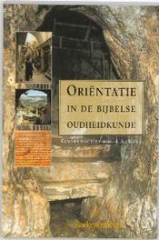 Orientatie in de bijbelse oudheidkunde. Theologie in reformatorisch perspectief, I.A. Kole, onb.uitv.