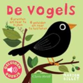 De vogels. 6 prenten om naar te kijken, 6 geluiden om naar te luisteren, Billet, Marion, Hardcover