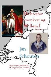 Dichtoffer voor koning Willem I Schouten, Jan, Paperback