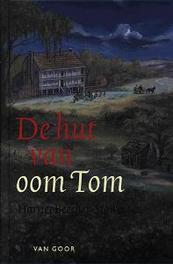 De hut van oom Tom. Stowe, Harriet Beecher, Hardcover
