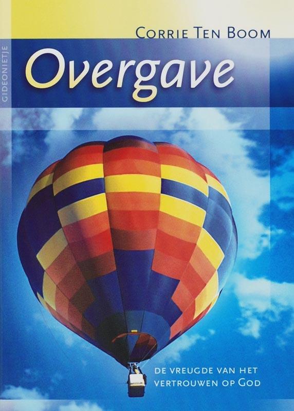 Overgave. de vreugde van het vertrouwen in God, Corrie ten Boom, Paperback