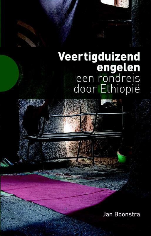Veertigduizend engelen een rondreis door Ethiopië, Boonstra, Jan, Paperback