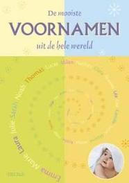 De mooiste voornamen uit de hele wereld Met dit boek vindt u dus ongetwijfeld de naam die u het liefste hoort!, S. Tyberg, Paperback