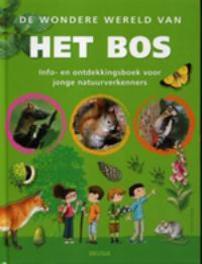 De wondere wereld van het bos. Info- en ontdekkingsboek voor jonge natuurverkenners, R. Kayser, Hardcover