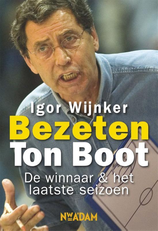 Bezeten. Ton Boot, de winnaar & het laatste seizoen, Wijnker, Igor, Paperback