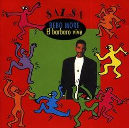 EL BARBARO VIVE HOT SALSA RHYTHMEN BEBO MORE, CD