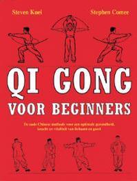 Qi gong voor beginners de oude Chinese methode voor een optimale gezondheid, kracht en vitaliteit van lichaam en geest, S. Kuei, Paperback