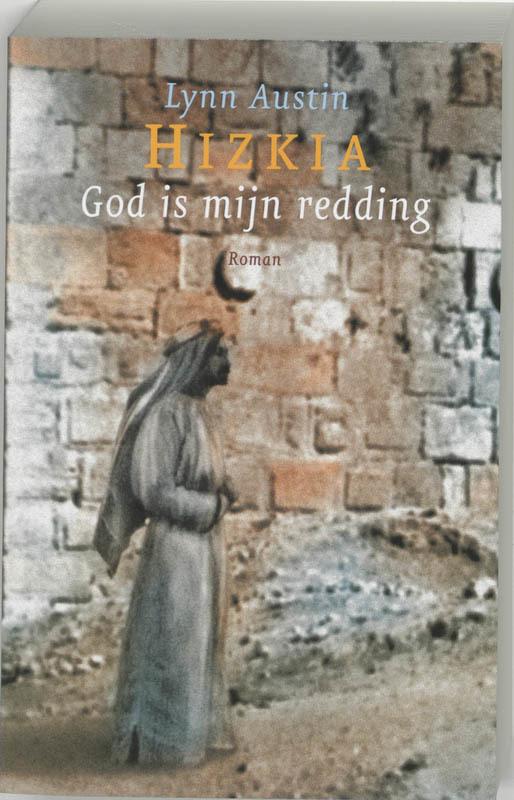 God is mijn redding Hizkia, Lynn Austin, Paperback