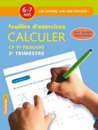 Les devoirs - Feuilles d'ex. Calculer 3e trimestre (6-7 a.). Les devoirs, une aide efficace !, ZNU, Paperback