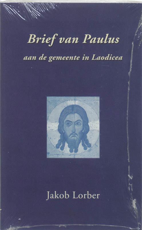 Brief van Paulus aan de gemeente in Laodicea. Lorber, Jakob, Paperback
