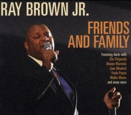 FRIENDS AND FAMILY SON OF FAMOUS BASS PLAYER RAY BROWN BROWN, RAY -JR.-, CD