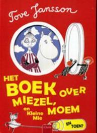 En toen? Het boek over Miezel, Moem en Kleine Mie