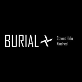 STREET HALO/KINDRED BURIAL, CD