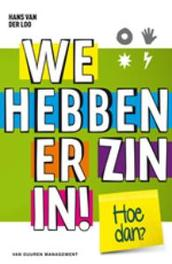 We hebben er zin in!. hoe dan?, van der Loo, Hans, Hardcover