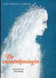 De sneeuwkoningin. een sprookje in zeven geschiedenissen, Andersen, Hans Christian, Hardcover
