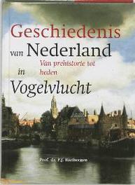 De geschiedenis van Nederland in vogelvlucht. van prehistorie tot heden, Rietbergen, P.J.A.N., Hardcover