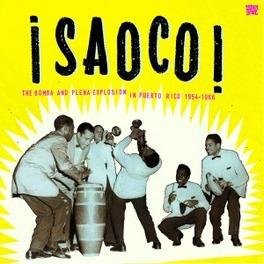 SAOCO! THE BOMBA AND PLENA EXPLOSION IN PUERTO RICO 1954-1966 V/A, Vinyl LP