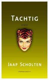Tachtig. roman, Scholten, Jaap, Paperback