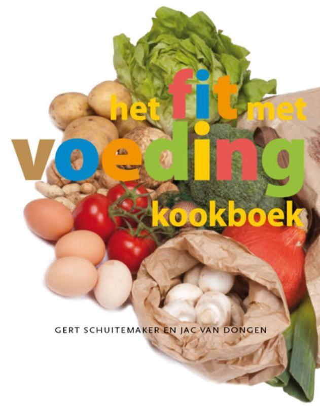 Het Fit met voeding kookboek. Gert Schuitemaker, Paperback