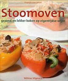 Stoomoven. gezond en lekker koken op eigentijdse wijze, F. van Arkel, Hardcover