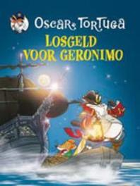 Losgeld voor Geronimo Oscar Tortuga, O. Tortuga, Hardcover