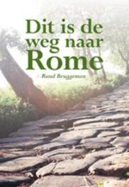 Dit is de weg naar Rome. Bruggeman, Ruud, Paperback