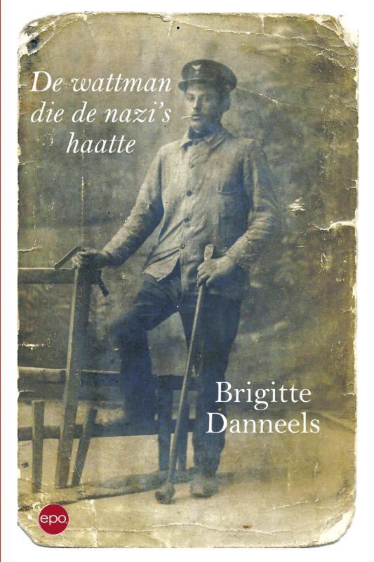 De wattman die de nazi's haatte Brigitte Danneels, Paperback
