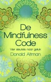De Mindfulness code. vier sleutels naar geluk, Donald Altman, Paperback